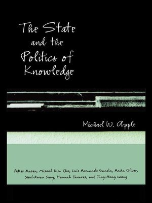 cover image of The State and the Politics of Knowledge