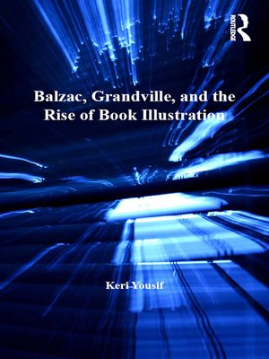 cover image of Balzac, Grandville, and the Rise of Book Illustration