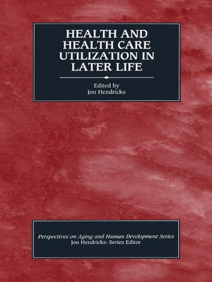 cover image of Health and Health Care Utilization in Later Life