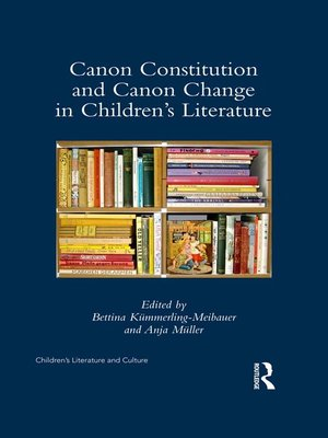 cover image of Canon Constitution and Canon Change in Children's Literature