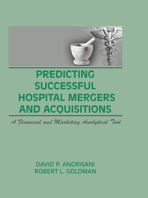 cover image of Predicting Successful Hospital Mergers and Acquisitions