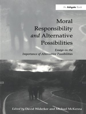 cover image of Moral Responsibility and Alternative Possibilities