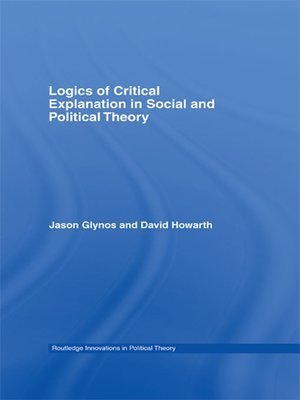 cover image of Logics of Critical Explanation in Social and Political Theory