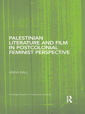 cover image of Palestinian Literature and Film in Postcolonial Feminist Perspective