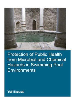 cover image of Protection of Public Health from Microbial and Chemical Hazards in Swimming Pool Environments