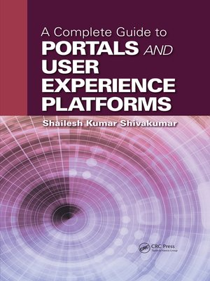 cover image of A Complete Guide to Portals and User Experience Platforms