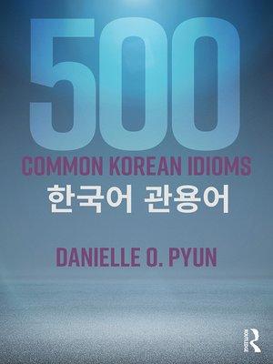 cover image of 500 Common Korean Idioms