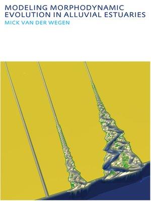 cover image of Modeling morphodynamic evolution in alluvial estuaries