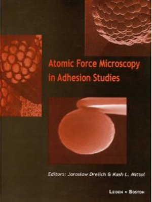 cover image of Atomic Force Microscopy in Adhesion Studies
