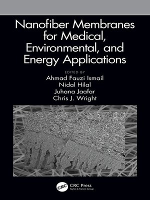 cover image of Nanofiber Membranes for Medical, Environmental, and Energy Applications