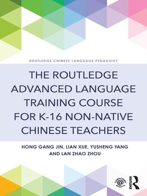 cover image of The Routledge Advanced Language Training Course for K-16 Non-native Chinese Teachers