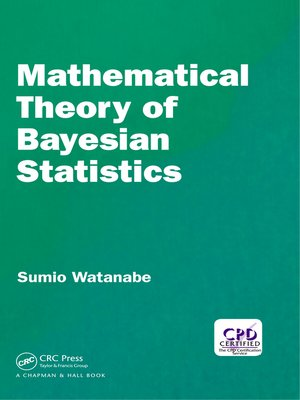 cover image of Mathematical Theory of Bayesian Statistics