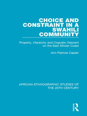 cover image of Choice and Constraint in a Swahili Community
