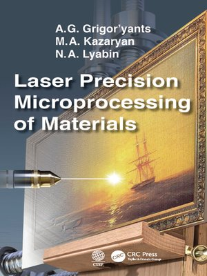 cover image of Laser Precision Microprocessing of Materials