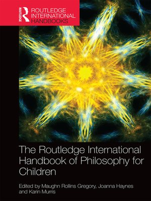 cover image of The Routledge International Handbook of Philosophy for Children