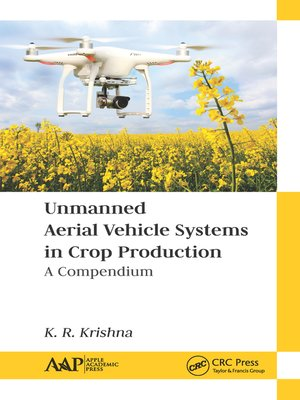 cover image of Unmanned Aerial Vehicle Systems in Crop Production