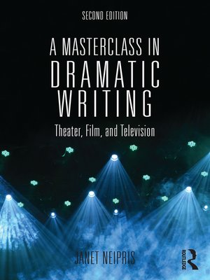 cover image of A Masterclass in Dramatic Writing