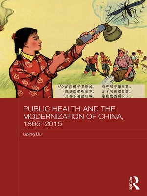 cover image of Public Health and the Modernization of China, 1865–2015