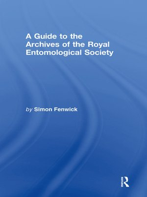 cover image of A Guide to the Archives of the Royal Entomological Society
