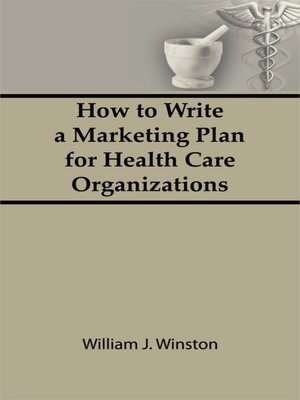 cover image of How to Write a Marketing Plan for Health Care Organizations