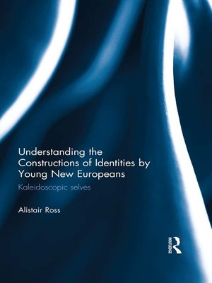 cover image of Understanding the Constructions of Identities by Young New Europeans