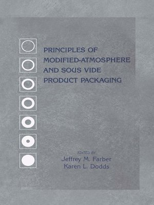 cover image of Principles of Modified-Atmosphere and Sous Vide Product Packaging