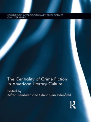 cover image of The Centrality of Crime Fiction in American Literary Culture