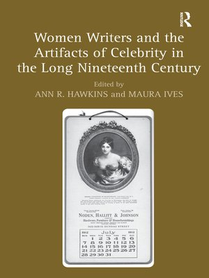 cover image of Women Writers and the Artifacts of Celebrity in the Long Nineteenth Century