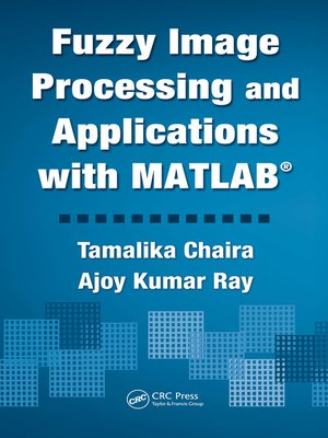cover image of Fuzzy Image Processing and Applications with MATLAB
