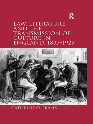 cover image of Law, Literature, and the Transmission of Culture in England, 1837–1925