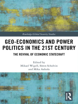 cover image of Geo-economics and Power Politics in the 21st Century