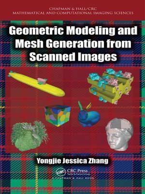 cover image of Geometric Modeling and Mesh Generation from Scanned Images