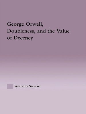 cover image of George Orwell, Doubleness, and the Value of Decency