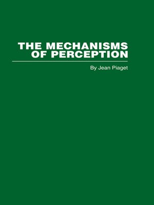 cover image of The Mechanisms of Perception