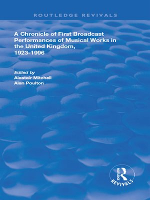 cover image of A Chronicle of First Broadcast Performances of Musical Works in the United Kingdom, 1923-1996