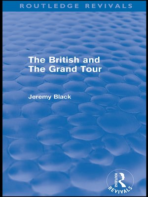 cover image of The British and the Grand Tour (Routledge Revivals)