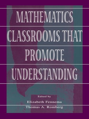 cover image of Mathematics Classrooms That Promote Understanding