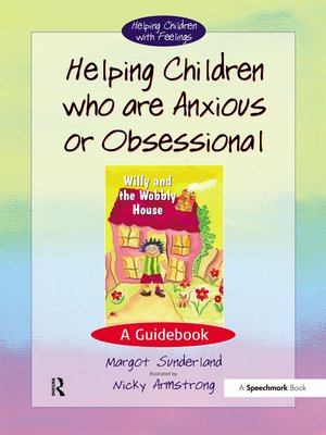 cover image of Helping Children Who are Anxious or Obsessional