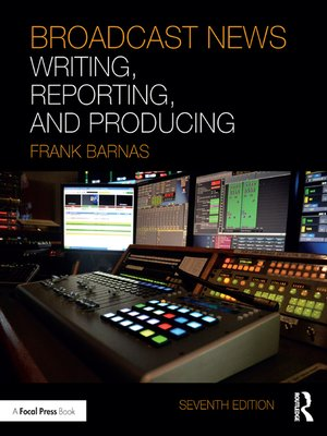 cover image of Broadcast News Writing, Reporting, and Producing