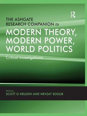 cover image of The Ashgate Research Companion to Modern Theory, Modern Power, World Politics