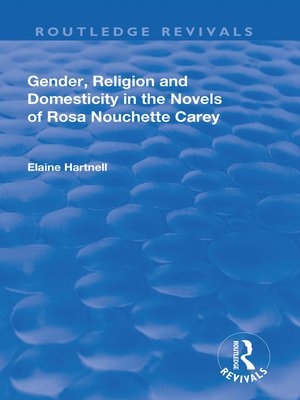 cover image of Gender, Religion and Domesticity in the Novels of  Rosa Nouchette Carey