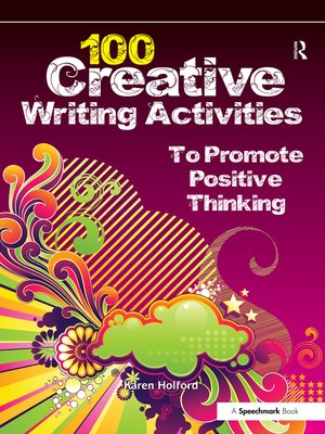 cover image of 100 Creative Writing Activities to Promote Positive Thinking