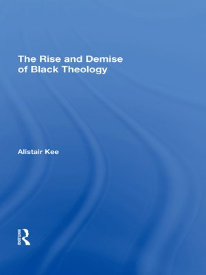 cover image of The Rise and Demise of Black Theology