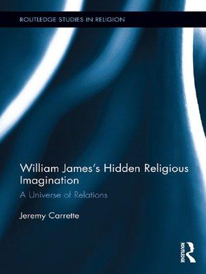 cover image of William James's Hidden Religious Imagination