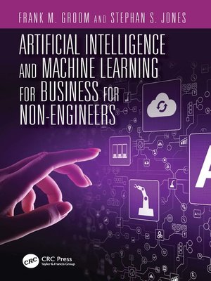 cover image of Artificial Intelligence and Machine Learning for Business for Non-Engineers