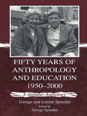 cover image of Fifty Years of Anthropology and Education 1950-2000