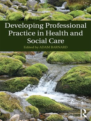 cover image of Developing Professional Practice in Health and Social Care