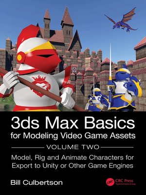 cover image of 3ds Max Basics for Modeling Video Game Assets, Volume 2