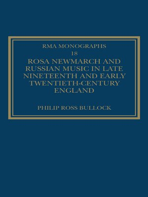 cover image of Rosa Newmarch and Russian Music in Late Nineteenth and Early Twentieth-Century England