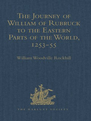 cover image of The Journey of William of Rubruck to the Eastern Parts of the World, 1253-55